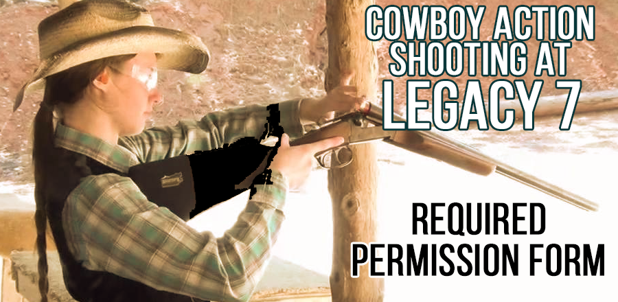 Required Form for Cowboy Action Shooting at Legacy 7