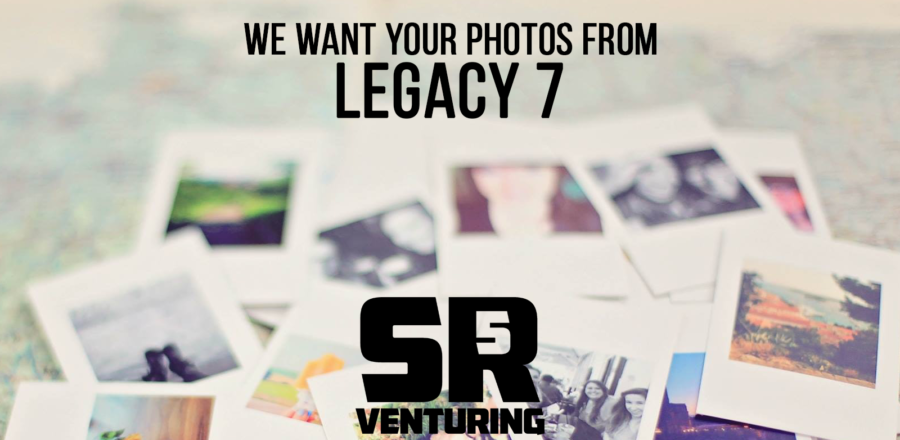 Upload Your LEGACY 7 Photos