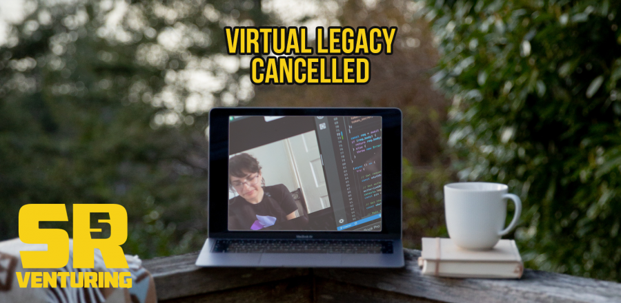 Virtual Legacy Cancelled