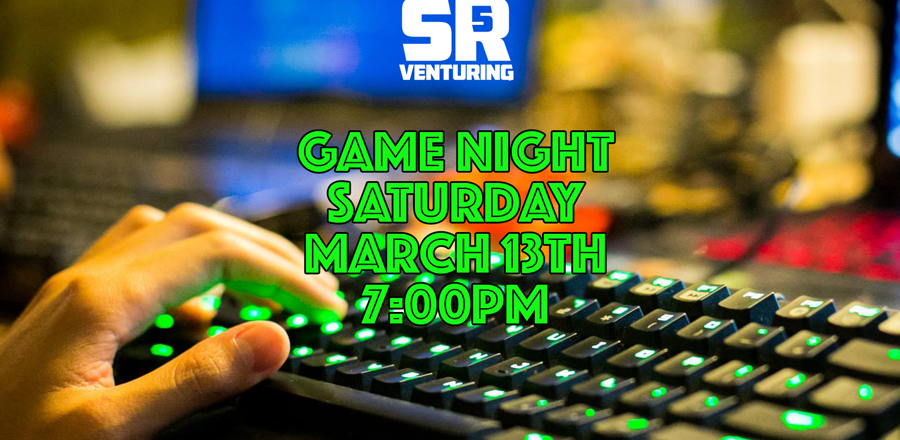 Game Night – Saturday March 13th